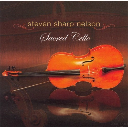 SACRED CELLO by Steven Sharp Nelson