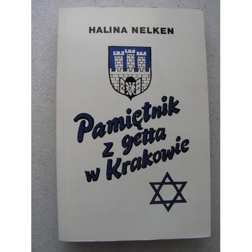 Pamietnik z Getta w Krakowie. Halina Nelken. (Toronto 1987)