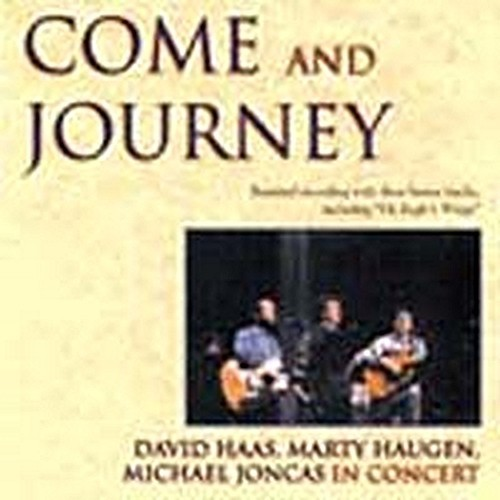 COME AND JOURNEY by Haugen, Haas, & Joncas