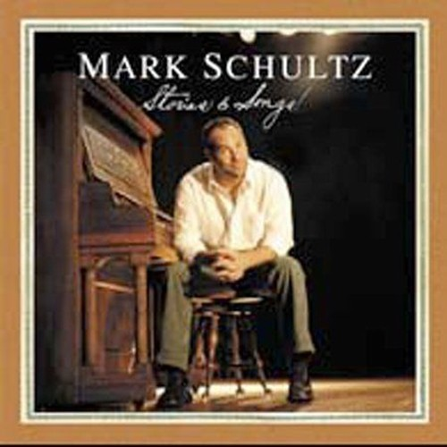 STORIES AND SONGS by Mark Schultz