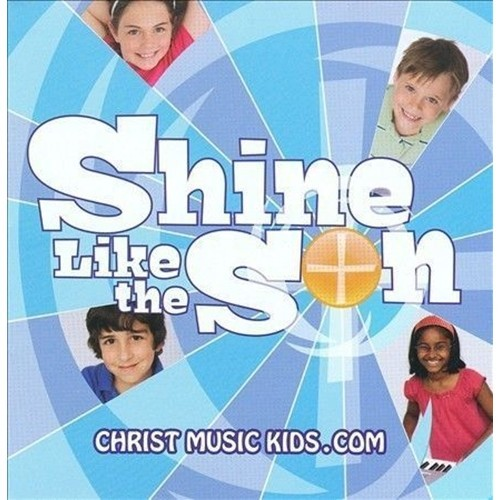 SHINE LIKE THE SON by Paraclete Press