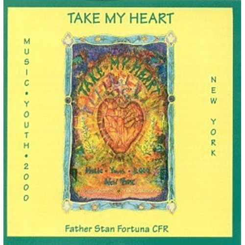 TAKE MY HEART by Fr. Stan Fortuna C.F.R