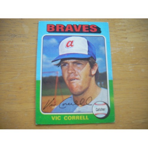 1975 Baseball Card 177 Vic Correll Braves Very Nice Shape