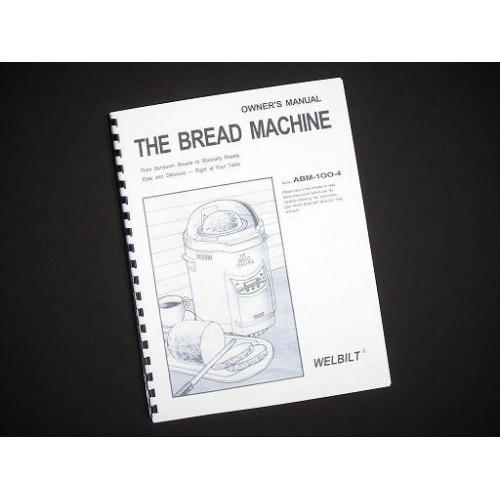 Welbilt ABM100-4 Bread Maker Machine Manual & Recipes